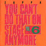 You Can't Do That On Stage Anymore Vol. 6